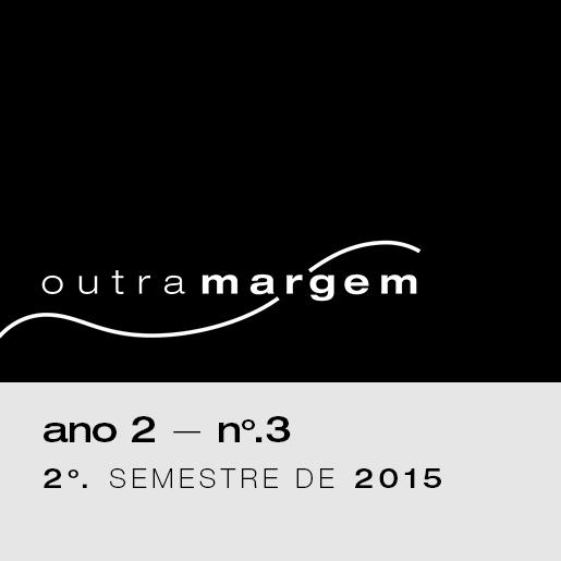 Outra Margem: Ano 2 — n. 3 - 2o semestre de 2015