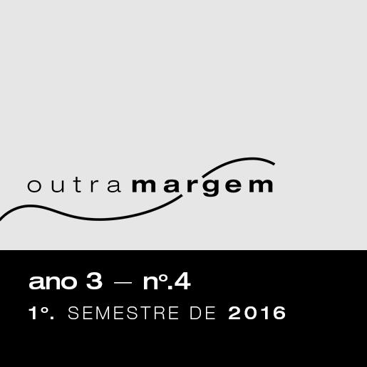 Outra Margem: Ano 3 — n. 4 - 1o semestre de 2016