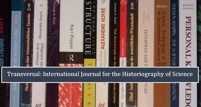Transversal: International Journal for the Historiography of Science