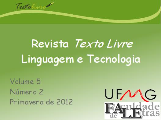 Visualizar v. 5 n. 2 (2012): Texto Livre: Linguagem e Tecnologia